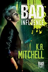 Bad Influence (Bad in Baltimore Book 4) Kindle Edition