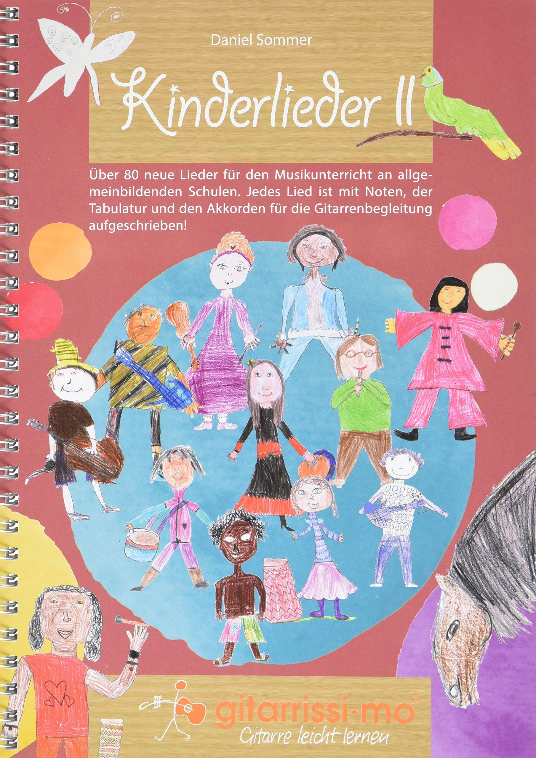 Kinderlieder II: über 80 neue Lieder für den Musikunterricht an allgemeinbildenden Schulen