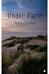 Under Parr (Norfolk Coast Investigation Story Book 2) Kindle Edition