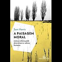 A paisagem moral: Como a ciência pode determinar os valores humanos