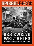 Der 2. Weltkrieg - Wendepunkt der deutschen Geschichte: Ein SPIEGEL E-Book (German Edition)