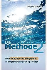Die Methode 2 - Noch effizienter und erfolgreicher im Empfehlungsmarketing arbeiten (German Edition) Kindle Edition