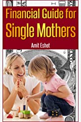 Financial Guide For Single Mothers - Secure Your Family Welfare (Personal Finance Management Series) Kindle Edition