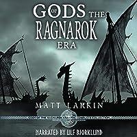 Gods of the Ragnarok Era Complete Collection: Eschaton Cycle