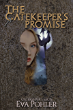 The Gatekeeper's Promise: Gatekeeper's Saga, Book Six (The Gatekeeper's Saga 6)