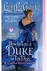 How to Lose a Duke in Ten Days: An American Heiress in London Kindle Edition