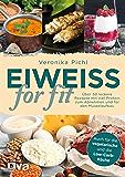 Eiweiß for fit: Über 50 leckere Rezepte mit viel Protein zum Abnehmen und für den Muskelaufbau (German Edition)