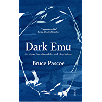 Dark Emu: Aboriginal Australia and the birth of agriculture (English Edition)
