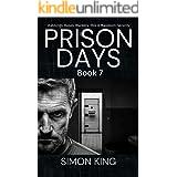 Prison Days Book 7: A True Crime and Prison Biography