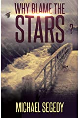 Why Blame the Stars? Kindle Edition