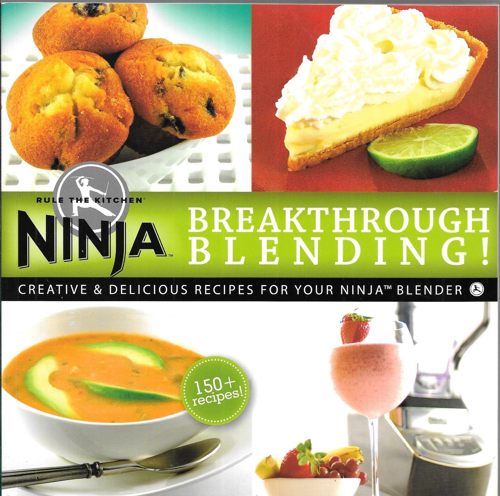 Ninja blender cookbook breakthrough blending 150 delicious recipe ninja blender cookbook breakthrough blending 150 delicious recipe cook book na 9781929862849 amazon books fandeluxe Images