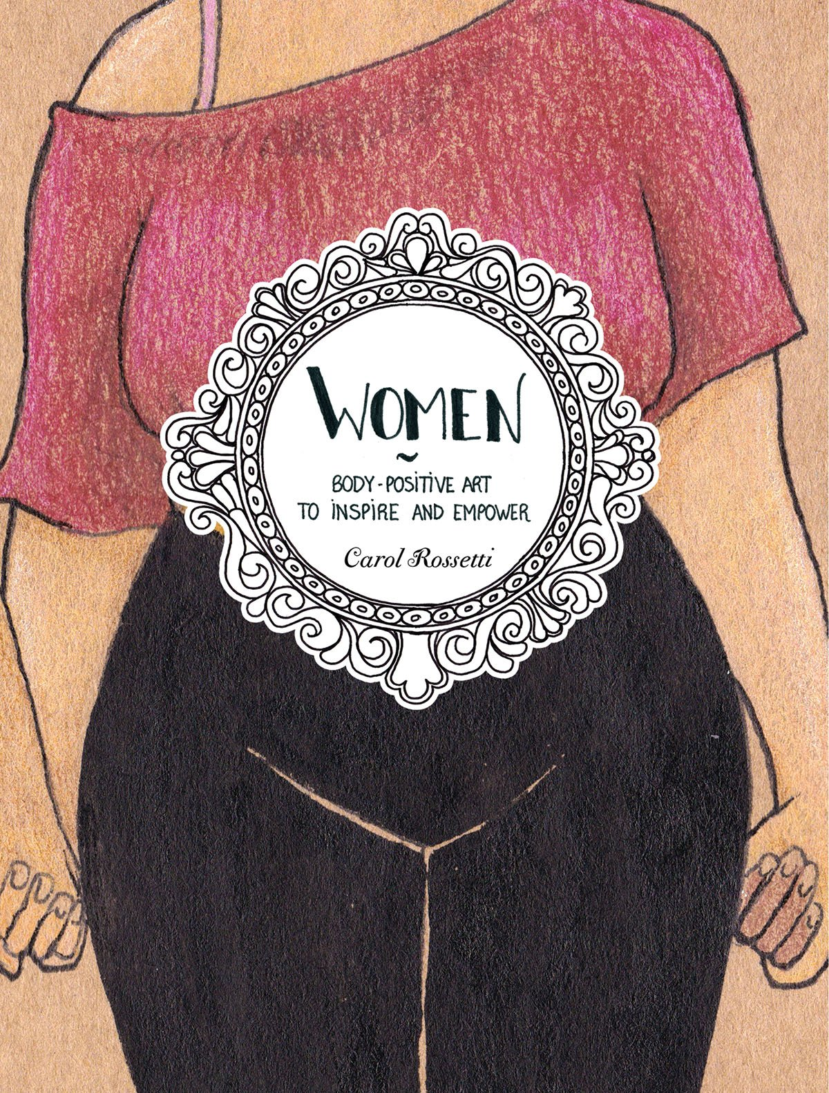 Women Body Positive Art To Inspire And Empower Carol Rossetti