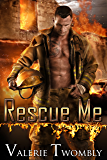 Rescue Me (Sparks Of Desire Book 2)