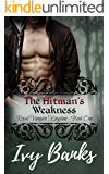 The Hitman's Weakness: Quick & Dirty Paranormal (Vampire Kingdom Book 1)
