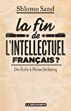 La fin de l'intellectuel français ?