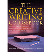 The Creative Writing Coursebook: Forty-Five Authors Share Advice and Exercises for Fiction and Poetry
