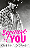 Because Of You: A blazing hot cowboy romance (The Copeland Ranch Trilogy, Book 2)