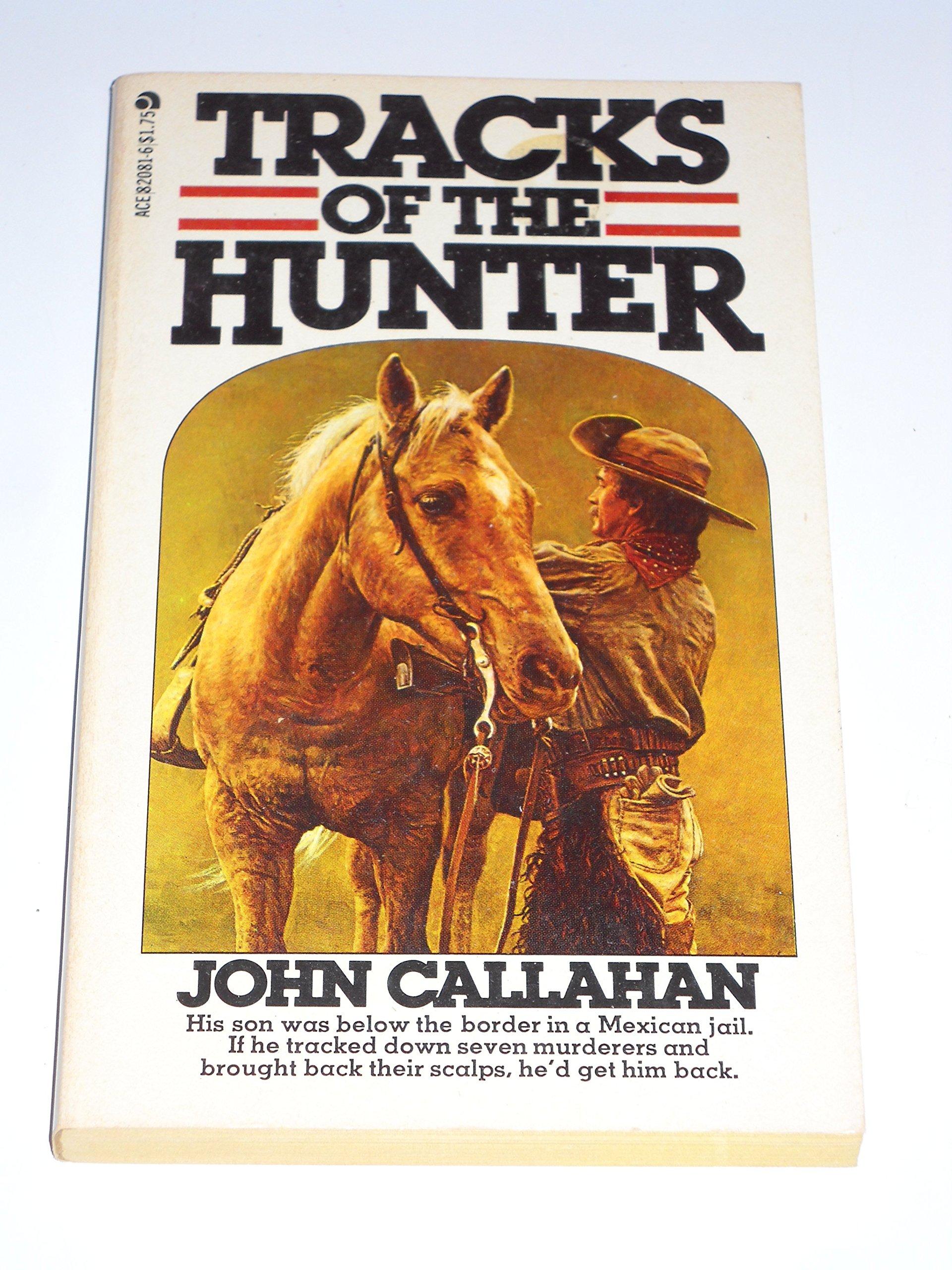 Tracks Of The Hunter, Callahan, John