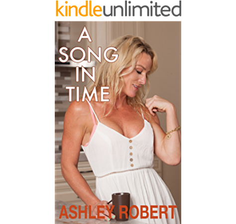 Amazon Com A Song In Time Ebook Robert Ashley Kindle Store