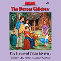 The Haunted Cabin Mystery: The Boxcar Children Mysteries, Book 20