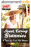 Sweet, Caring Grannies Volume 1: 4 Tales of Kind Old Women (English Edition)