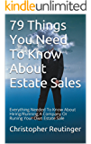 79 Things You Need To Know About Estate Sales: All The Facts To Hire, Run, Or Become A Company
