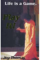 Life Is A Game, Play It! Paperback