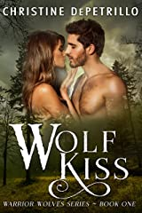 Wolf Kiss (Warrior Wolves Book 1) Kindle Edition