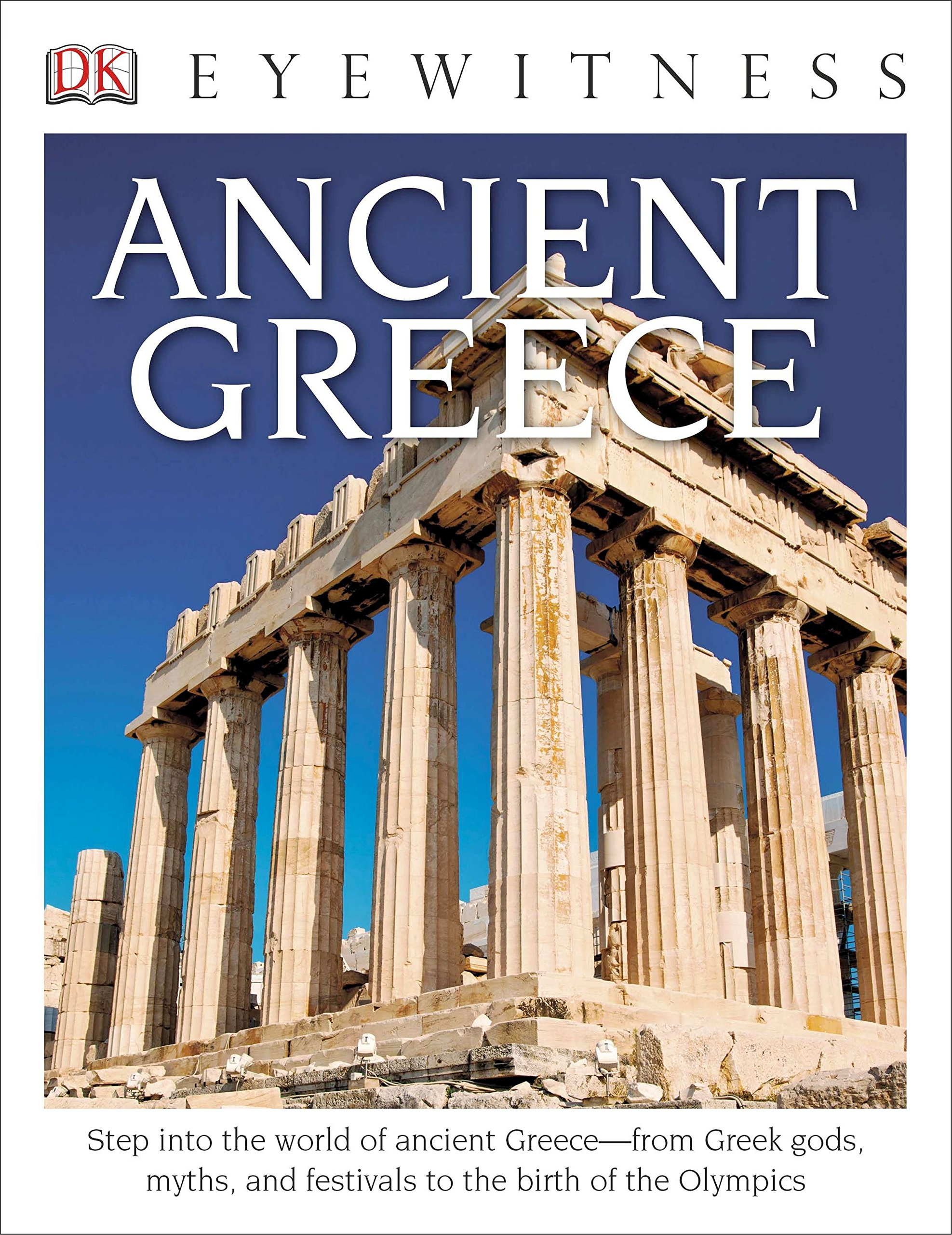 dk eyewitness books ancient greece step into the world of ancient