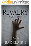 Rivalry - A Ghost Story