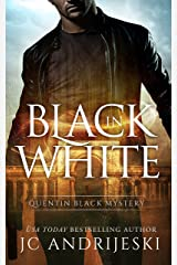 Black In White: A Quentin Black Paranormal Mystery (Quentin Black Mystery Book 1) Kindle Edition