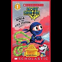 Ninja at the Firehouse (Scholastic Reader, Level 1: Moby Shinobi)