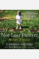 Not Lost Forever: My Story of Survival Audible Audiobook