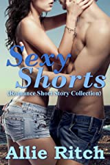 Sexy Shorts: Romance Short Story Collection Kindle Edition