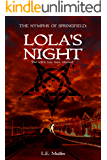 Lola's Night: The witch has been released (The Nymphs of Springfield)
