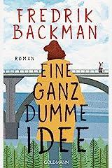 Eine ganz dumme Idee: Roman (German Edition) Kindle Edition