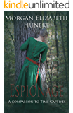 Espionage: A Companion to Time Captives