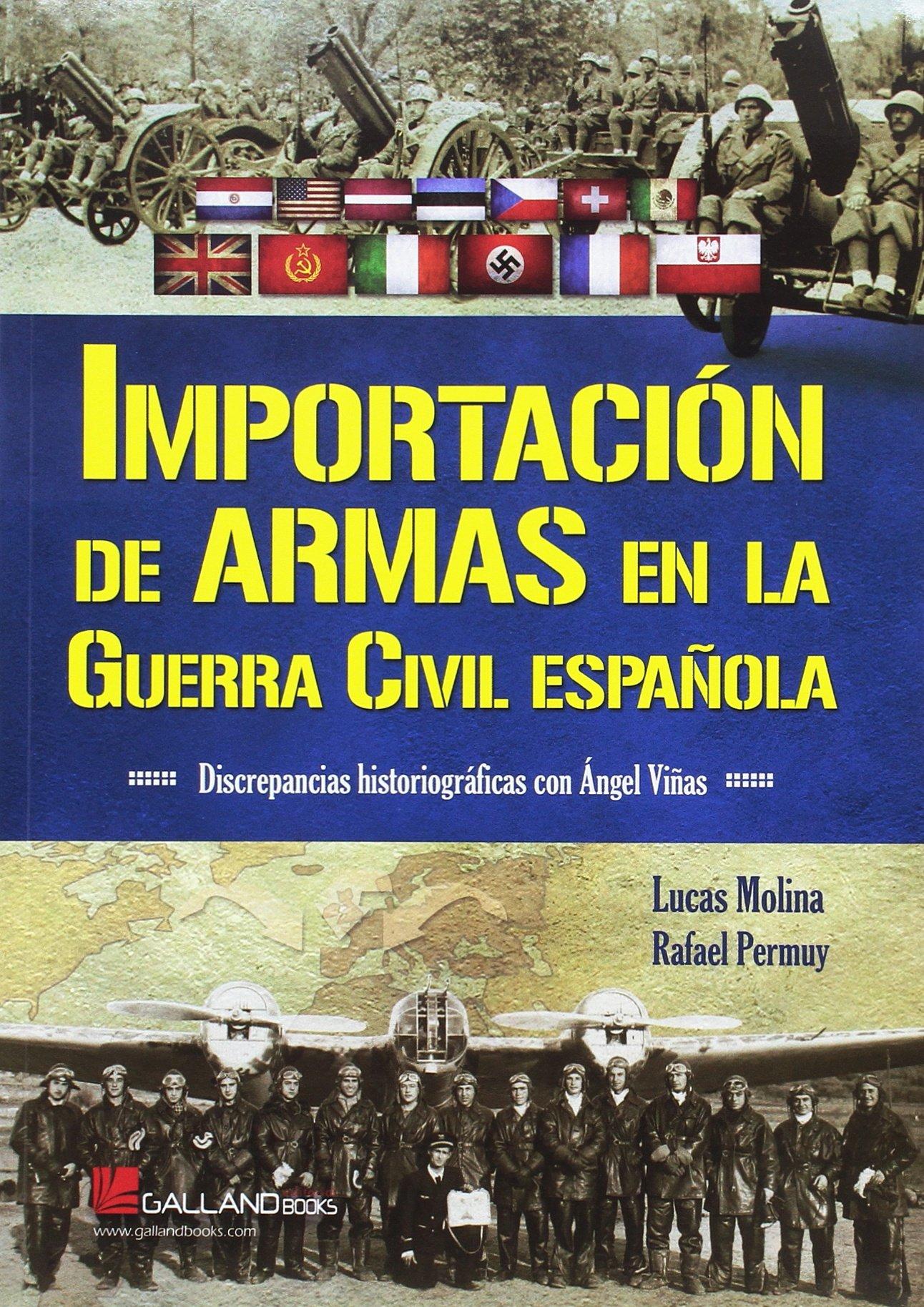 Importación de armas en la Guerra Civil española: Amazon.es: Molina Franco, Lucas, Permuy López, Rafael A., Sagarra Renedo, Pablo: Libros