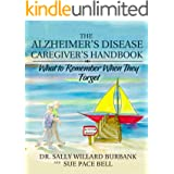 The Alzheimer's Disease Caregiver's Handbook (Color): What to Remember When They Forget