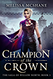 Champion of the Crown (The Saga of Willow North Book 3)