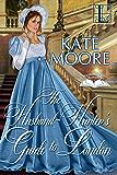 The Husband Hunter's Guide to London (Husband Hunters Book 1)