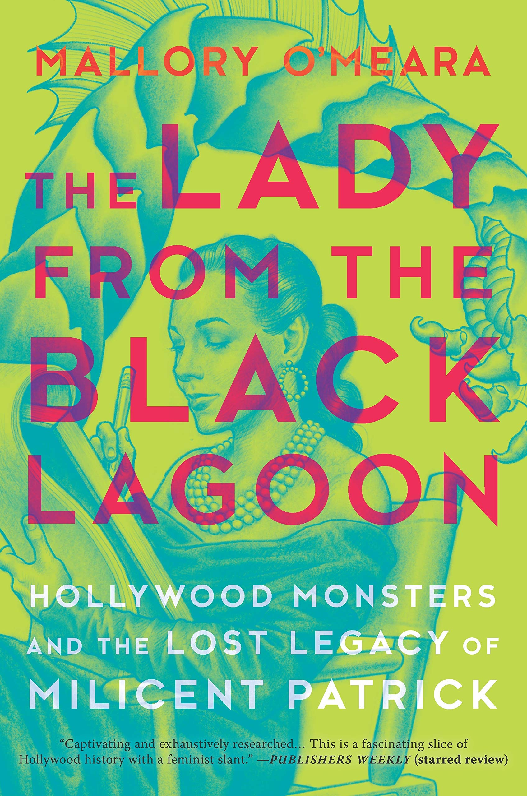 Image result for the lady from the black lagoon hollywood monsters and the lost legacy of milicent patrick