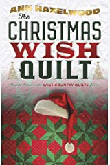 The Christmas Wish Quilt: Wine Country Quilt Series Book 4 of 5 Paperback
