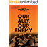 Our Ally, Our Enemy (Moon Brothers WWII Adventure Series Book 3)