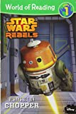 Star Wars Rebels: Always Bet on Chopper (World of Reading: Level 1)