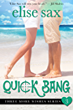 Quick Bang (A Romantic Comedy) (Three More Wishes Book 3)