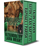 Bayou Heat Collection One (Bayou Heat Boxed set Book 1)