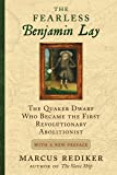 The Fearless Benjamin Lay: The Quaker Dwarf Who