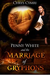 The Marriage of Gryphons (Penny White Book 3) Kindle Edition