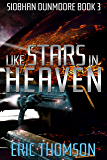 Like Stars in Heaven (Siobhan Dunmoore Book 3)